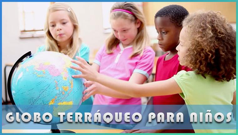 Globo terráqueo para niños